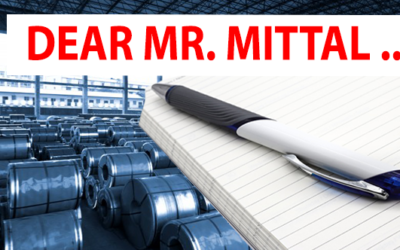 AN OPEN LETTER TO MR. LAKSHMI MITTAL, THE PRESIDENT AND CEO ARCELORMITTAL INTERNATIONAL